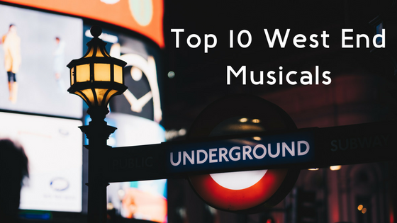 My Top 10 West End Musicals