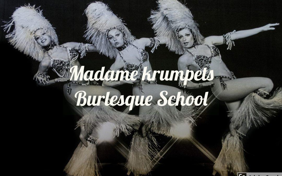 MADAME KRUMPETS BURLESQUE SCHOOL