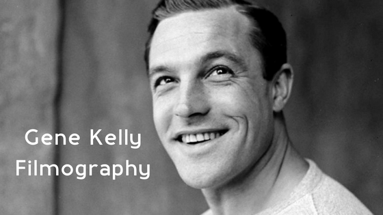 Gene Kelly Filmography