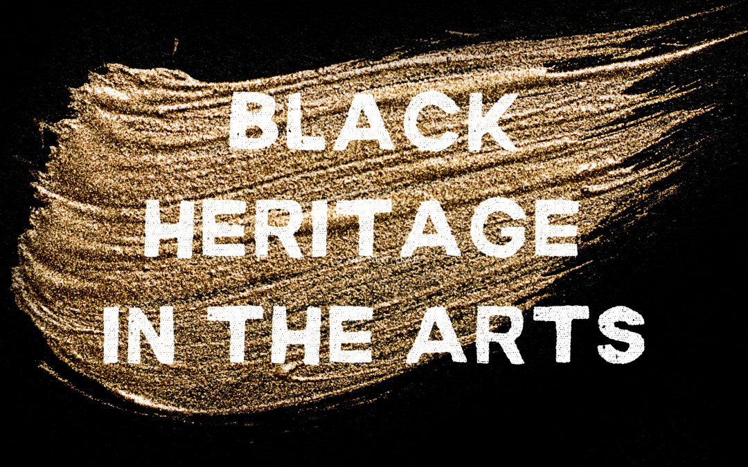 Black Heritage in the Arts