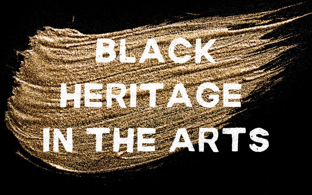 Black Heritage in the Arts